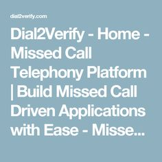 Dial2Verify - Home - Missed Call Telephony Platform | Build Missed Call Driven Applications with Ease - Missed Call To Verify - Missed Call Advertising - Missed Call Campaigns