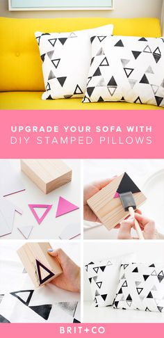 Give your sofa an instant upgrade with DIY stamped pillows. 1. Cut your desired shapes from sticky foam and place on a wood block. 2. Brush fabric paint onto stamp. 3. Press stamp down firmly onto pillow covers. 4. Let fabric paint air dry for 4 hours and you're finished!