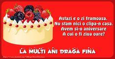 Felicitari frumoase de zi de nastere pentru Fina | La multi ani draga fina Raspberry, Cheesecake, Fruit, Holiday, Desserts, Food, Nasa, Floral, Google