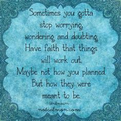 Stop worrying...have faith