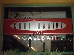 The Continental Club - And don't forget to go upstairs to check out the gallery. They have great music every night for free!!