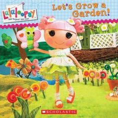 Lalaloopsy Let's Grow a Garden!, Lauren Cecil, Scholastic Inc. Activity Toys, Book Activities, Books For Boys, Childrens Books, Halloween Scavenger Hunt, Different Types Of Books, School Themes, Lalaloopsy, Reading Levels