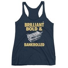 Women's tank top: Brilliant Bold and Bankrolled