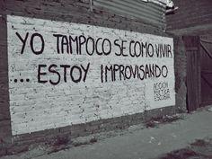 Yo tampoco se como vivir... Estoy improvisando #Acción Poética Escobar #accionpoetica
