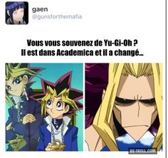 """""""Do you remembre Yu-Gi-Oh ? He is in Boku no Hero Academia and he is change...."""" Ahahahah great xD"""