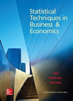 You Will buy Comprehensive Instructor Solution Manual for Statistical Techniques in Business and Economics 16th Edition Douglas Lind ISBN-10: 0078020522 [Complete Step by Step All Chapters Textbook Problems Solutions Manual]