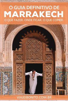 O que fazer em Marrakech, como chegar a Marrakech, Medina de Marrakech e a cultura marroquina