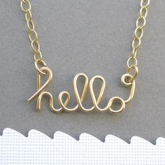 hello necklace (14K gold filled wire). $46.00, via Etsy.