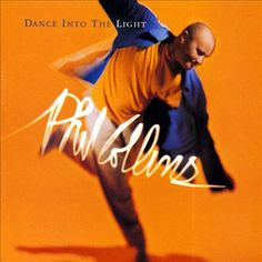Dance into the Light is the sixth solo studio album by English drummer Phil Collins. It was originally released on 21 October 1996 on the la. Phil Collins, Used Vinyl Records, Pochette Album, Way To Heaven, Beautiful Lyrics, Best Albums, Compact Disc, Lets Dance, Music Albums