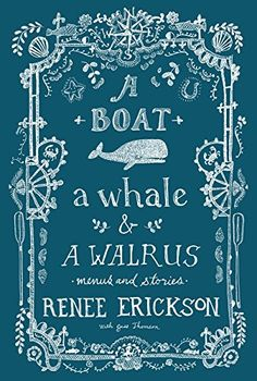 A Boat A Whale and A Walrus - Menus and Stories / Cookbook
