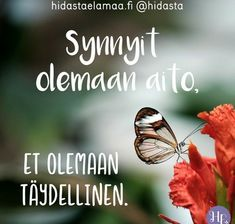 . Words Quotes, Life Quotes, Sayings, God Is Good, Life Is Good, Finnish Words, Motivational Quotes, Inspirational Quotes, Something To Remember
