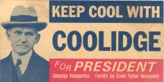 Poster for Republican Presidential Candidate Calvin Coolidge, United Presidential Campaign Slogans, Presidential History, Political Campaign, Presidential Election, Election Slogans, Republican Presidents, Calvin Coolidge, Political Posters, Political Signs