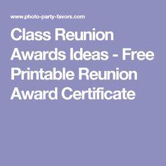 Class Reunion Awards Ideas - Free Printable Reunion Award Certificate                                                                                                                                                                                 More