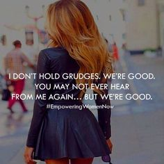 To all the women who don't hold grudges. #empoweringwomennow #empowering #quote…                                                                                                                                                                                 More