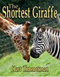 Free Kindle Book -   The Shortest Giraffe (A story of adoption and love) Check more at http://www.free-kindle-books-4u.com/parenting-relationshipsfree-the-shortest-giraffe-a-story-of-adoption-and-love/