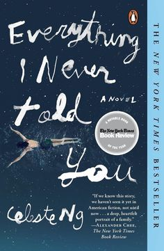 "<i><a href=""https://www.amazon.com/dp/1590514505/?tag=buzz0f-20"" target=""_blank"">Everything I Never Told You</a></i> by Celeste Ng"