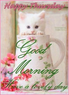 Cute Happy Thursday Good Morning Quote good morning thursday thursday quotes good morning quotes happy thursday thursday quote good morning thursday happy thursday quote thursday quotes for friends