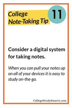Consider a digital system for taking notes. When you can pull your notes up on all of your devices it is easy to study on-the-go.