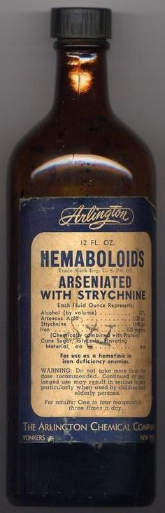 "~Arlington's ARSENIC & STRYCHNINE Tonic -` Arsenic and strychnine as ""medicine"" for 'tired blood' - ""Use as a hemotinic in iron deficiency anemia"" Old Bottles, Antique Bottles, Vintage Bottles, Vintage Labels, Vintage Ads, Vintage Posters, Old Advertisements, Advertising, Pseudo Science"