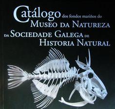 Catálogo dos fondos mariños do Museo da Natureza da Sociedade Galega de Historia Natural / [textos, Sonia Aguiar Verea ... et al.]: http://kmelot.biblioteca.udc.es/record=b1540920~S1*gag