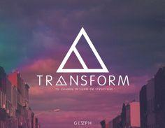 #GLYPH #TRANSFORM