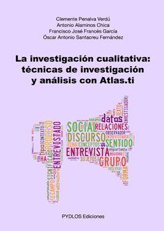 La investigación cualitativa: técnicas de investigación y análisis con Atlas.ti