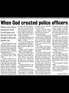 For my Blue LIne Family.When God created police officers. Cop Wife, Police Officer Wife, Police Wife Life, Police Family, Police Officer Quotes, Police Humor, Nurse Humor, Leo Love, Love My Job