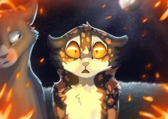 Fire alone will save our clan- Bluestar and Spottedleaf