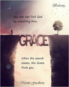 Você não pode encontrar Deus pela busca. Quando ela termina, a Graça lhe encontra. @marcosgualberto