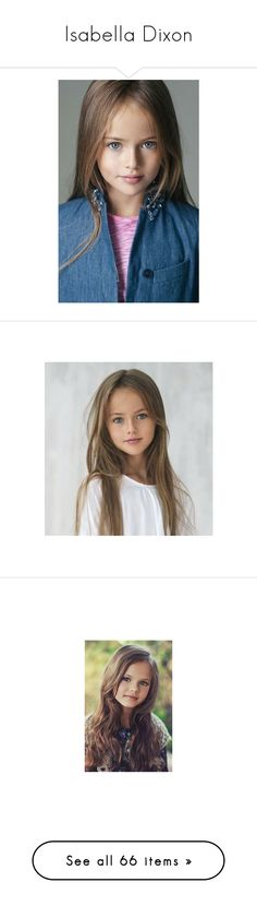 """Isabella Dixon"" by alyssaxoxo1213 ❤ liked on Polyvore featuring kids, people, girls, babies, hair, kristina pimenova, photos, children, outerwear and jackets"