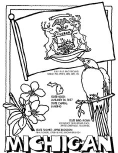 Use Crayola® crayons, colored pencils, or markers to color the Michigan page.  1. Color the flag's background blue. Color the shield red, white, brown, green and yellow.  2. Color the Robin with a red breast, a gray and brown back, a white lower belly and a yellow bill.  3. Color the Apple Blossom flower pink with green leaves and a brown branch.