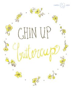 chin up buttercup :)