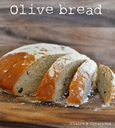 Olive bread – the best bread I've ever baked