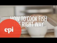 How to Cook Fish the Right Way
