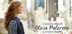 Copia lo stile di Olivia Palermo: 3 look invernali