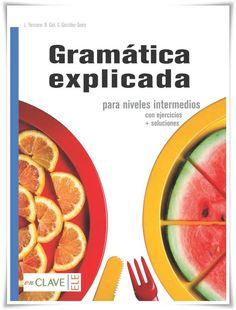Gramática explicada para niveles intermedios (Enclave ELE) *