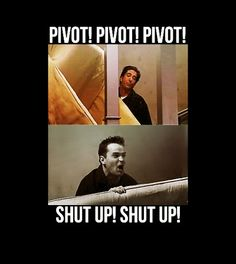 Pivot  #FRIENDS