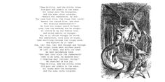 Jabberwocky and poem (c) Lewis Carroll I did not draw the picture and I did not write the poem. O__.;;; The Poem reads: 'Twas brillig, and the slithy toves Did gyre and gimble in the wabe; All mims...