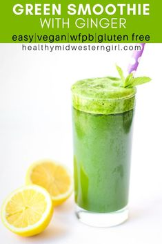 An easy, healthy green smoothie with added kick from fresh ginger and brightness from lemon. #healthymidwesterngirl #greensmoothievegan #greensmoothiegingerlemon #greensmoothiehealthy