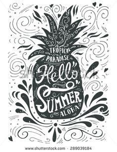 "Print ""Hello summer"" with a pineapple. Hand drawn lettering. This illustration can be used as a print on T-shirts and bags."