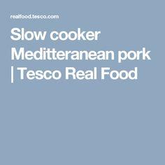 Slow cooker Meditteranean pork | Tesco Real Food