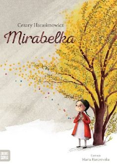 Translating an award-winning children's book: Mirabelle by Cezary Harasimowicz Little Books, Good Books, Monster House, Book People, Local Girls, Simple Flowers, Circle Of Life, Love Drawings, Female Portrait