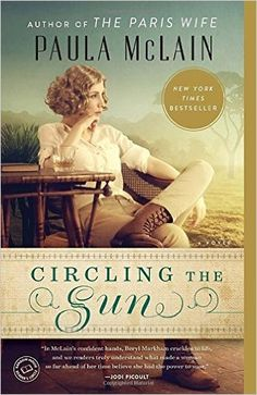 Circling the Sun: A Novel: Paula McLain: 9780345534200: Amazon.com: Books
