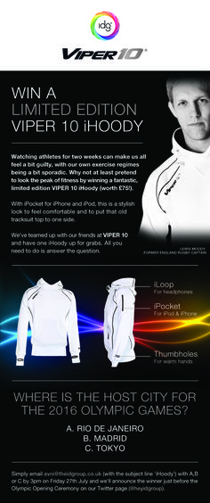 Fancy a limited edition Viper 10, iHoody? Enter our tentatively Olympic themed competition and it could be yours