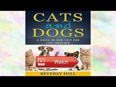 Cats and Dogs A Guide on How They Can Live Together Audiobook  Get this title in full for free with day trial Written by Beverly Hill Length mins Language English Youre about to discover how  on Pet Lovers