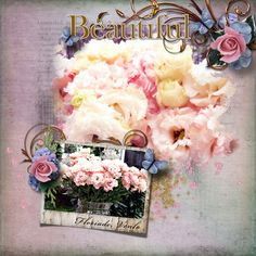 Beautiful by Janet. Kit used: Love Blooms Here Too http://scrapbird.com/designers-c-73/k-m-c-73_516/lora-speiser-c-73_516_512/love-blooms-here-too-page-kit-p-15944.html AND Artblends Beautiful template http://scrapbird.com/designers-c-73/k-m-c-73_516/lora-speiser-c-73_516_512/artblends-beautiful-page-template-plus-p-15945.html