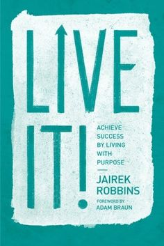 Live It!: Achieve Success by Living with Purpose - Kindle edition by Jairek Robbins. Authentic Happiness, Live With Purpose, Achieve Success, Inspirational Books, Inspiring Quotes, Book Recommendations, Live For Yourself, Self Help, Audio Books
