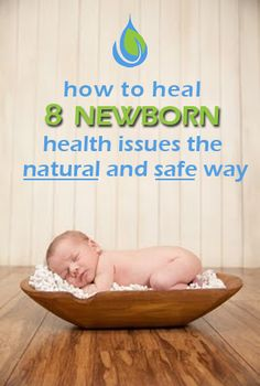 Healing newborns with natural remedies.