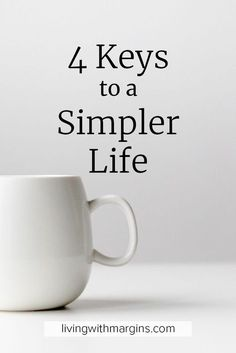 Keys to a Simpler Life Making changes to simplify in these 4 key areas have helped me create a simpler, and easier, life that I love.Making changes to simplify in these 4 key areas have helped me create a simpler, and easier, life that I love.