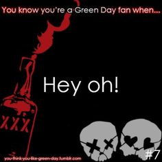 You Know Your A #GreenDay Fan When... #7